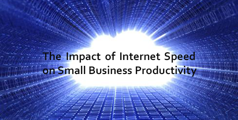 Impact of Internet Speed on Small Business